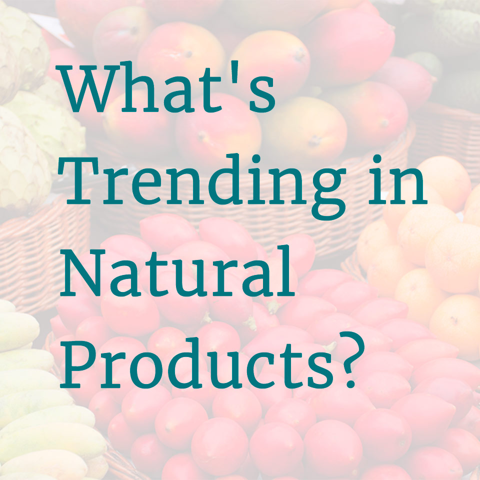 Slideshow: What's Trending in Natural Products?