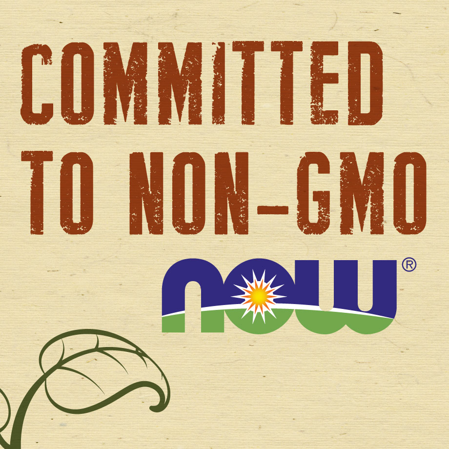 NOW® Foods Reaffirms Commitment to Non-GMO Products and Ingredients